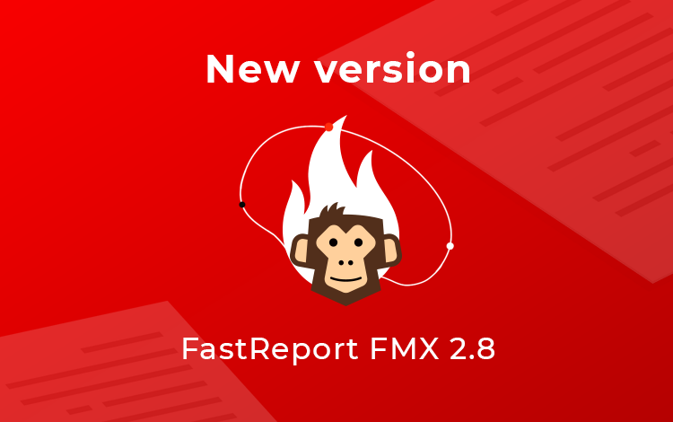 New version of FastReport FMX 2.8 is released!