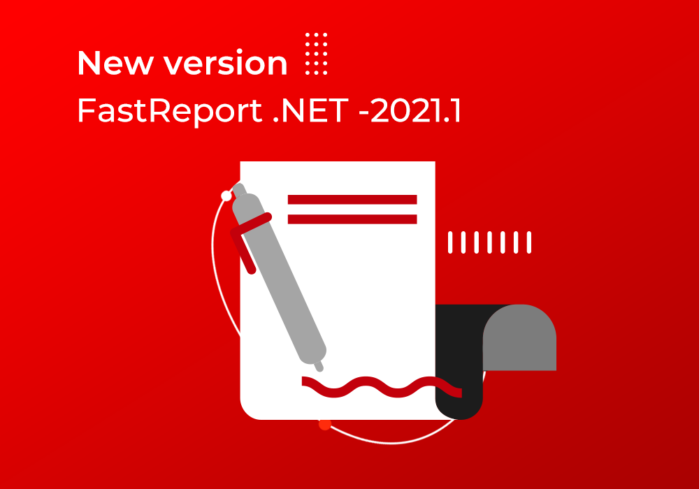 New version FastReport .NET -2021.1